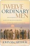 Twelve Ordinary Men - John F. MacArthur Jr.