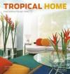 Tropical Home: Inspirational Design Ideas - Kim Inglis, Lucas Invernizzi Tettoni, Luca Invernizzi Tettoni