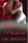 Wild Passion - Lori Brighton