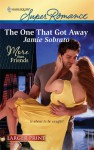 The One That Got Away (Harlequin Super Romance - Jamie Sobrato