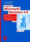 Profikurs Microsoft Navision 4.0: Einfuhrung - Souverane Anwendung - Optimierter Einsatz Im Unternehmen - Paul M. Diffenderfer, Samir El-Assal, Sabine Thiele