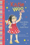Red, White, and Blue and Katie Woo! - Fran Manushkin