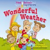 First Science Experiments: Wonderful Weather - Shar Levine, Leslie Johnstone, Steve Harpster