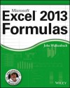 Excel 2013 Formulas (Mr. Spreadsheet's Bookshelf) - John Walkenbach