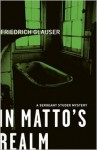 In Matto's Realm: A Sergeant Studer Mystery - Friedrich Glauser, Mike Mitchell