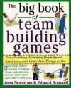 The Big Book of Team Building Games: Trust-Building Activities, Team Spirit Exercises, and Other Fun Things to Do - John W. Newstrom, Edward E. Scannell, Edward Scannell