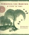 Virginia Lee Burton: A Life in Art - Barbara Elleman