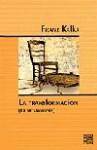 La transformación (La metamorfosis) - Franz Kafka, Juan Jose Del Solar