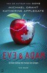 Eve en Adam - Michael Grant, Katherine Applegate, Maria Postema