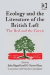 Ecology and Literature of the British Left: The Red and the Green - John Rignall