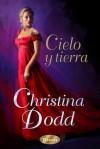 Cielo y tierra - Christina Dodd