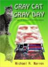 Gray Cat Gray Day - Michael Warren