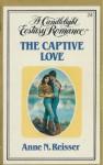 The Captive Love - Anne N. Reisser
