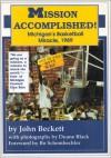 Mission Accomplished! Michigan's Basketball Miracle, 1989 - John Beckett, Bo Schembechler