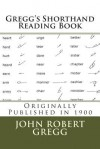 Gregg's Shorthand Reading Book (1900): Originally Published in 1900 - John Robert Gregg, Maggie Mack