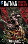 Batman: Eye of the Beholder - Tony Daniel, Steve Scott, Andy Smith