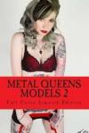 Metal Queens: Models 2 Limited Edition: Full Color - Armand Rosamilia