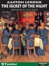 The Secret of the Night - Gaston Leroux, John Bolen