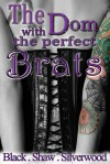 The Dom with the Perfect Brats - Sorcha Black, Leia Shaw, Cari Silverwood