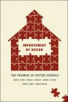 Improvement by Design: The Promise of Better Schools - David K. Cohen, Donald J. Peurach, Joshua L. Glazer, Karen E. Gates