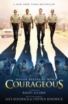 Courageous - Alex Kendrick, Stephen Kendrick, Randy Alcorn