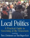 Local Politics: A Practical Guide to Governing at the Grassroots - Terry Christensen, Tom Hogen-Esch