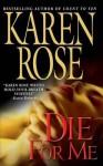 Die For Me (book #7) - Karen Rose