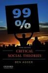 Critical Social Theories - Ben Agger