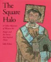 The Square Halo and Other Mysteries of Western Art: Images and the Stories That Inspired Them - Sally Fisher