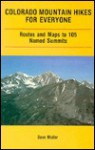 Colorado Mountain Hikes for Everyone: Routes and Maps to 105 Named Summits - Dave Muller