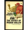 Om, the Secret of Ahbor Valley - Talbot Mundy