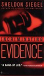 Incriminating Evidence - Sheldon Siegel