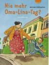 Nie mehr Oma Lina Tag? - Hermien Stellmacher, Jan Lieffering
