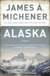 Alaska: A Novel - James A. Michener