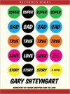 Super Sad True Love Story (MP3 Book) - Gary Shteyngart, Ali Ahn, Adam Grupper