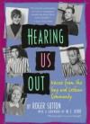 Hearing Us Out: Voices from the Gay and Lesbian Community - Roger Sutton