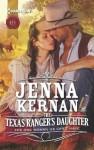 The Texas Ranger's Daughter (Harlequin Historical) - Jenna Kernan