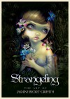 Strangeling: The Art of Jasmine Becket-Griffith - Amber Logan, Kachina Glenn, Jasmine Becket-Griffith