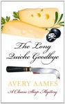 The Long Quiche Goodbye - Avery Aames