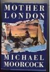 Mother London - Michael Moorcock
