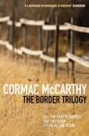 The Border Trilogy - Cormac McCarthy