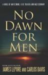 No Dawn for Men: A Novel of Ian Fleming, J.R.R. Tolkien, and Nazi Germany - James LePore, Carlos Davis