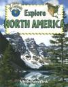 Explore North America (Explore the Continents) - Molly Aloian, Bobbie Kalman