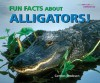 Fun Facts about Alligators! - Carmen Bredeson