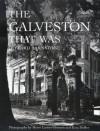 The Galveston That Was - Howard Barnstone, Henri Cartier-Bresson, Ezra Stoller, Peter Brink
