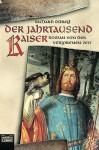 Der Jahrtausendkaiser. Roman Von Der Verlorenen Zeit - Richard Dübell