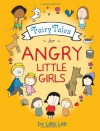 Fairy Tales for Angry Little Girls - Lela Lee