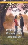 Protecting the Widow's Heart (Home to Dover) - Lorraine Beatty