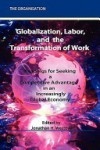 Globalization, Labor & the Transformation of Work: Readings for Seeking a Competitive Advantage in an Increasingly Global Economy - Jonathan H. Westover