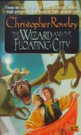 The Wizard and the Floating City - Christopher Rowley